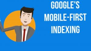 Mobile First Indexing - have you heard about it?